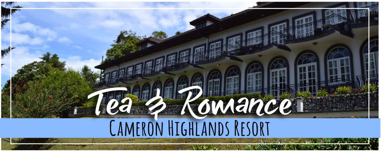 Romance & Luxury at Cameron Highlands Resort